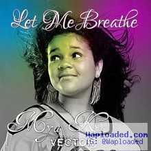 Mya K - Let Me Breathe Ft Vector